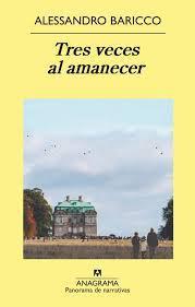 Alessandro Baricco, Editorial Anagrama, 2013