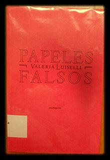 Papeles falsos Valeria Luiselli