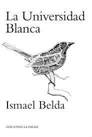 La universidad blanca de Ismael Belda