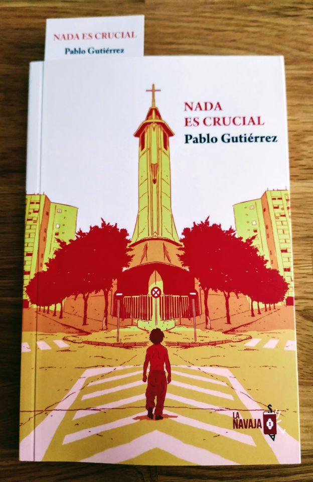Nada es crucial (Pablo Gutiérrez)